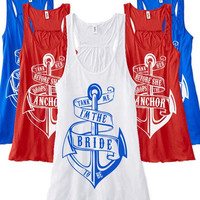 Help us tank her before she drops anchor // Bachelorette Party Nautical Tank Tops // Tank me I'm The Bride // Brides Mates Tank Tops