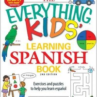 The Everything Kids' Learning Spanish Book: Exercises and Puzzles to Help You Learn Espanol (Everything Kids Series)