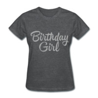 SILVER GLITZ PRINT! Birthday Girl, Birthday Shirt, Women's T-Shirt
