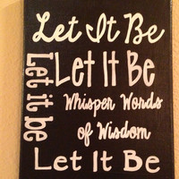 Let it Be Whisper Words of Wisdom Canvas 9 x 12 black painted canvas