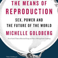 """The Means of Reproduction: Sex, Power, and the Future of the World by Michelle Goldberg (Bargain Books) Plus Free """"Read Feminist Books"""" Pen"""