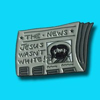 Jesus wasn't white enamel lapel pin