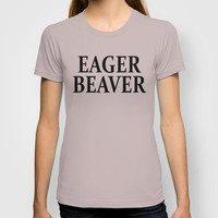 Eager Beaver T-shirt by Raunchy Ass Tees