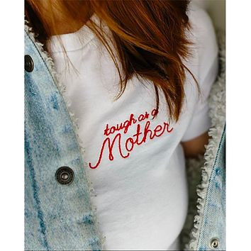 'Tough As A Mother' Embroidered Tee