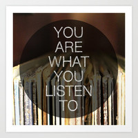 You Are What You Listen To Art Print by Galaxy Eyes