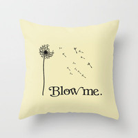 Blow me Dandelion Flower Typography. Throw Pillow by Rex Lambo   Society6