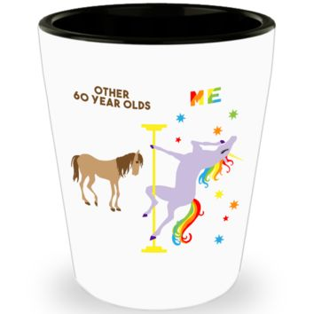 60th Birthday Gift For Women Turning 60 And Fabulous Mug Sixtylicious Gifts 60th Bday Coffee Cup 60 Years Old Dancing Unicorn Ceramic Shot Glass