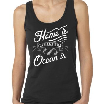 Home is where the Ocean Is Ladies or Mens Tank Top, Nerd Girl Tees,Geek Chic,pop culture