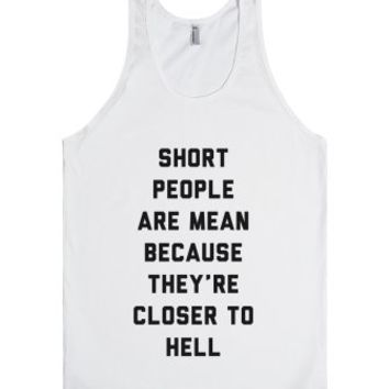 Short People Are Mean-Unisex White Tank