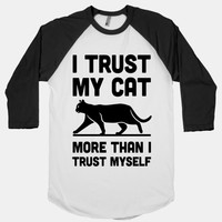 I Trust My Cat More Than I Trust Myself