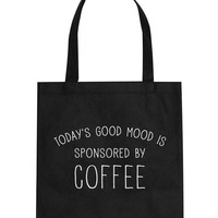 Today's Good Mood Is Sponsored By Coffee Canvas Tote Bag