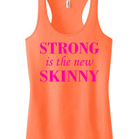 Strong is the new Skinny Racerback Fitness Tank Top Workout Shirt Motivational Tank Gym Clothing Workout Tank Top Neon Orange IPW00037