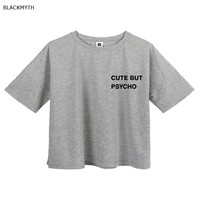 BLACKMYTH Women T Shirt Crop Top Short Casual short Loose CUTE BUT PSYCHO White Tops Summer Beach shirts female cropped tshirt