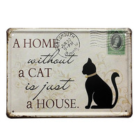 """A Home without a Cat is Just a House"" Vintage Shabby Pub Sign Tin Plaque Decor = 1930092612"