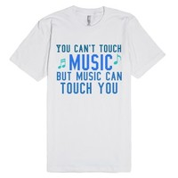 You can't touch music-Unisex White T-Shirt