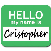 Cristopher Hello My Name Is Mouse Pad