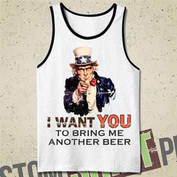 I Want You To Bring Me Another Beer Tank - T-shirt - Tee - Shirt - Funny  - Merica - Uncle Sam - Patriotic - Independence Day - July 4th
