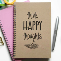 Writing journal, spiral notebook, bullet journal, sketchbook lined blank or grid custom personalized - Think happy thoughts, Peter pan quote