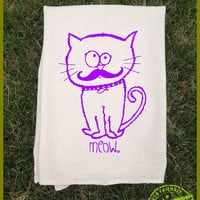 Tea Towel. Kitty Meow. All natural Eco friendly Flour sack Towel kitchen.Hand screened. Cat towel.Mustache. 5 colors.Kitschy.Kitsch.Kitchen