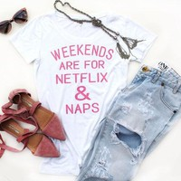WEEKENDS ARE FOR NETFLIX & NAPS fashion funny pink letter printed top woman shirts Tumblr t shirt cotton graphic Tees t-shirt