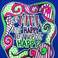 Southern Chics Funny If Mama Aint Happy Mom Momma Girlie Bright T Shirt