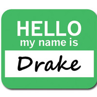 Drake Hello My Name Is Mouse Pad