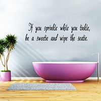 Wall Decals Quotes Vinyl Sticker Decal Quote Bathroom If you sprinkle while you tinkle, be a sweetie Phrase Home Decor Bedroom Art Design Interior NS276