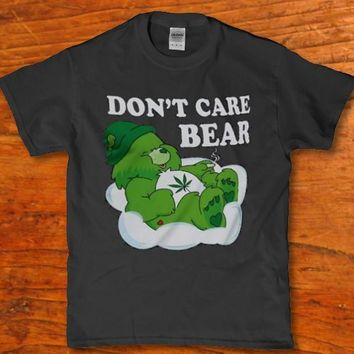 Don't care bear - Funny Stoned weed smoking 420 friendly parody t-shirt