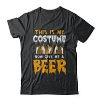 This Is My Costume Now Give Me A Beer Halloween