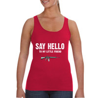 Say Hello To My Little Friend Scarface - Ladies Tank Top