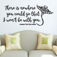 Inspired by Moana Wall Decal Nowhere You Could Go That I Won't Be With You Gramma Tala