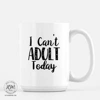 Can't Adult - White - Mug