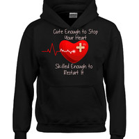 Cute Enough To Stop Your Heart Nurse RN - Hoodie