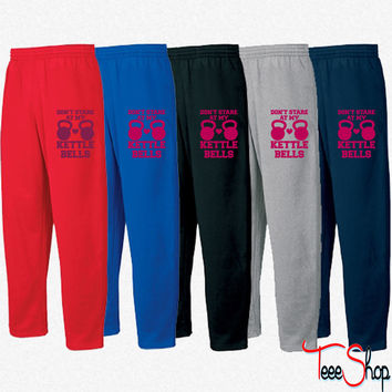 Dont Stare At My Kettle Bells Sweatpants