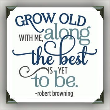 "Grow Old With Me Painted/Decorated 12""x12"" Canvases - you pick colors"