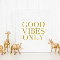 Inspirational Quote Poster,GOLD Motivational Quote Print, Dorm Office Decor, Modern Minimalist Good Vibes Only Typography Print