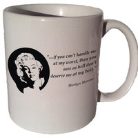 """Marilyn Monroe """"...if you can't handle me at my worst"""" quote 11 oz coffee tea mug"""