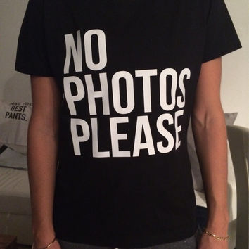 No photos please t-shirts for womens girls tumblr funny teens cool teenagers fangirls blogger gifts girlfriends bestfriends fashion cute