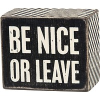 Be Nice or Leave Wooden Box Sign, Funny/Rustic/Modern Quote Wall Art, Living/Dining/Bedroom, Cute Farmhouse Decor