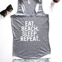 Eat beach sleep repeat Tank top racerback summer women fashion style cute boho hispter