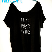 BEARDS, TATTOOS (I like beards and tattoos) expression off the shoulder flowy shirt regular sizes and plus sizes