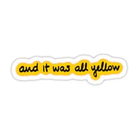 'and it was all yellow' Sticker by ausketches