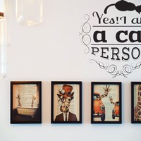 Yes i am a cat PERSON Vinyl Wall Decal - Removable (Indoor)