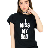 I MISS MY BED TEE