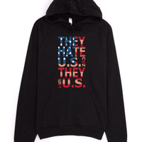 They Hate Us Pull Over Hoodie