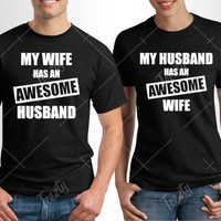 My Husband Has An Awesome Wife T-shirt T-shirts My Wife Has An Awesome Husband T-shirt T-shirts Couple T-shirt T-shirts Matching Clothing