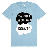 The Fault in Our Diet : Donuts-Unisex Light Blue T-Shirt