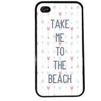BEACH ARROWS Case / Take Me to the Beach Aztec Tribal iPhone 4 Case iPhone 5 Case iPhone 4S Case iPhone 5S Case Cute Quote iPhone 5C s5