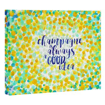 Hello Sayang Champagne is Always A Good Idea Art Canvas