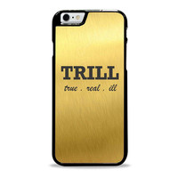 TRILL GOLDEN unique Iphone 6 plus cases